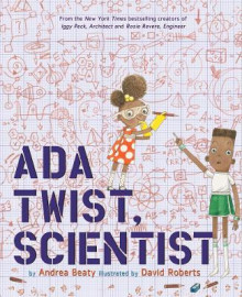 Ada Twist, Scientist av Andrea Beaty (Innbundet)