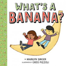 What's a Banana? av Marilyn Singer (Innbundet)