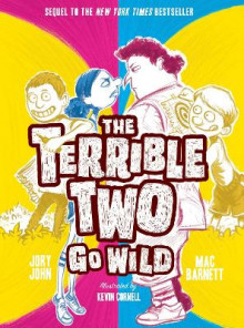 The Terrible Two Go Wild av Mac Barnett og Jory John (Innbundet)