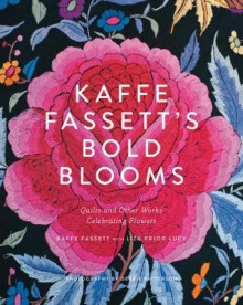 Kaffe Fassett's Bold Blooms: Quilts and Other Works Celebrating F av Kaffe Fassett (Innbundet)