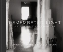 Remembered Light: Cy Twombly in Lexington av Sally Mann (Innbundet)