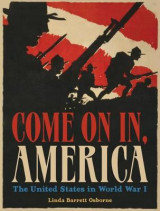 Omslag - Come on in, America: The United States in World War I