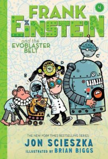 Frank Einstein and the Evoblaster Belt: Book four av Jon Scieszka (Heftet)