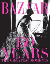 Omslag - Harper's Bazaar: 150 Years: The Greatest Moments