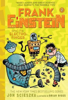 Frank Einstein and the Electro-Finger (Frank Einstein series #2): Book Two av Jon Scieszka (Heftet)
