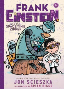 Frank Einstein and the Space-Time Zipper (Frank Einstein series #6) av Jon Scieszka (Innbundet)