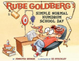 Omslag - Rube Goldberg's Simple Normal Humdrum School Day