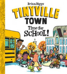 Time for School! (A Tinyville Town Book) av Brian Biggs (Innbundet)