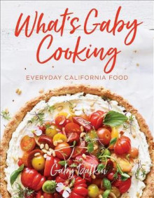 What's Gaby Cooking av Gaby Dalkin (Innbundet)