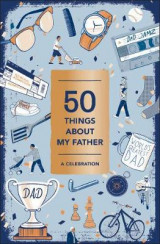 Omslag - 50 Things About My Father (Fill-in Gift Book)
