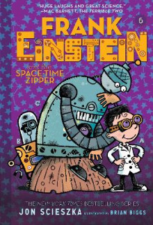 Frank Einstein and the Space-Time Zipper (Frank Einstein series #6) av Jon Scieszka (Heftet)