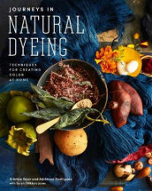 Journeys in Natural Dyeing av Adrienne Rodriguez og Kristine Vejar (Innbundet)