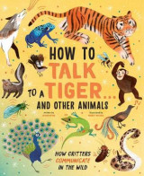 Omslag - How to Talk to a Tiger . . . and Other Animals