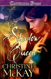 Shadow Queen av Christine McKay (Heftet)