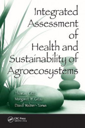 Integrated Assessment of Health and Sustainability of Agroecosystems av Margaret W. Gitau, Thomas Gitau og David Waltner-Toews (Innbundet)
