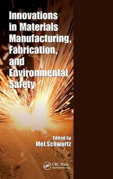 Innovations in Materials Manufacturing, Fabrication, and Environmental Safety av Mel M. Schwartz (Innbundet)