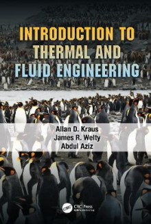 Introduction to Thermal and Fluid Engineering av Allan D. Kraus, James R. Welty og Abdul Aziz (Innbundet)