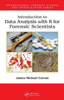 Introduction to Data Analysis with R for Forensic Scientists av James Michael Curran (Innbundet)