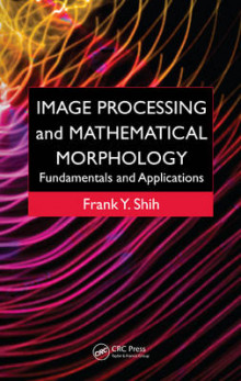 Image Processing and Mathematical Morphology av Frank Y. Shih (Innbundet)