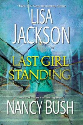 Last Girl Standing av Nancy Bush og Lisa Jackson (Heftet)