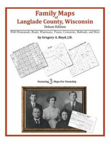 Family Maps of Langlade County, Wisconsin av Gregory a Boyd J D (Heftet)