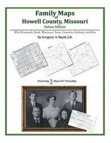 Family Maps of Howell County, Missouri av Gregory a Boyd J D (Heftet)