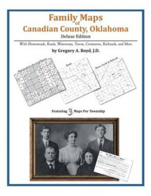 Family Maps of Canadian County, Oklahoma av Gregory a Boyd J D (Heftet)