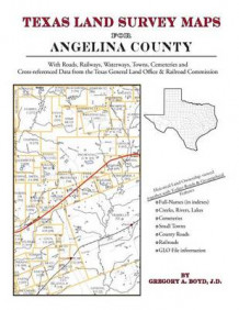 Texas Land Survey Maps for Angelina County av Gregory a Boyd J D (Heftet)