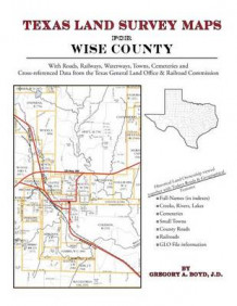 Texas Land Survey Maps for Wise County av Gregory a Boyd J D (Heftet)