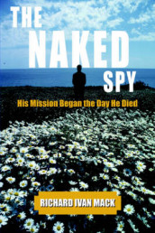 The Naked Spy av Richard Ivan Mack (Heftet)