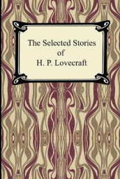 The Selected Stories of H. P. Lovecraft av H P Lovecraft (Heftet)