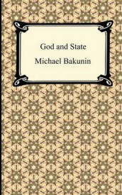 God and the State av Mikhail Aleksandrovich Bakunin (Heftet)