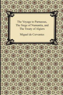 The Voyage to Parnassus, the Siege of Numantia, and the Treaty of Algiers av Miguel De Cervantes (Heftet)