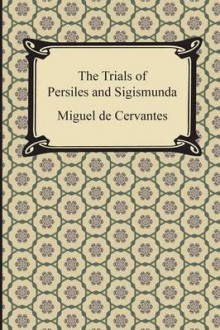 The Trials of Persiles and Sigismunda av Miguel De Cervantes (Heftet)