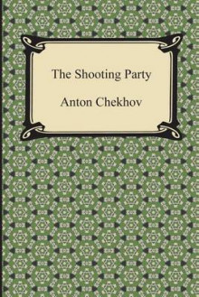 The Shooting Party av Anton Pavlovich Chekhov (Heftet)