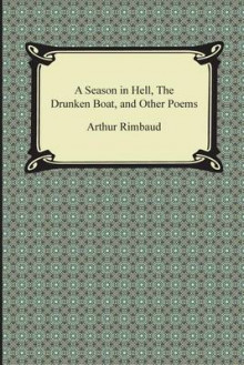 A Season in Hell, the Drunken Boat, and Other Poems av Arthur Rimbaud (Heftet)