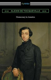 Democracy in America (Volumes 1 and 2, Unabridged) [Translated by Henry Reeve with an Introduction by John Bigelow] av Alexis De Tocqueville (Heftet)