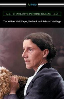 The Yellow Wall-Paper, Herland, and Selected Writings av Charlotte Perkins Gilman (Heftet)