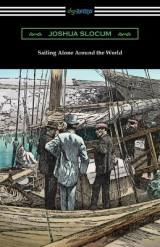 Omslag - Sailing Alone Around the World (Illustrated by Thomas Fogarty and George Varian)