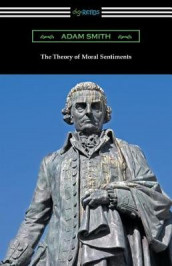 The Theory of Moral Sentiments av Adam Smith (Heftet)