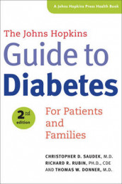 The Johns Hopkins Guide to Diabetes av Thomas W. Donner, Richard R. Rubin og Christopher D. Saudek (Heftet)