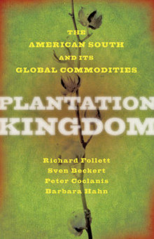 Plantation Kingdom av Richard Follett, Sven Beckert, Peter Coclanis og Barbara M. Hahn (Innbundet)