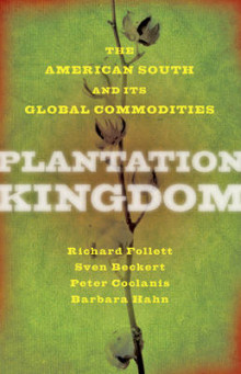 Plantation Kingdom av Richard Follett, Sven Beckert, Peter Coclanis og Barbara M. Hahn (Heftet)