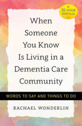 Omslag - When Someone You Know is Living in a Dementia Care Community