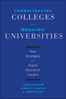 Consolidating Colleges and Merging Universities av James Martin og James E. Samels (Innbundet)