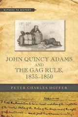 Omslag - John Quincy Adams and the Gag Rule, 1835-1850