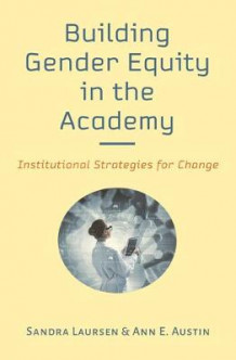 Building Gender Equity in the Academy av Sandra Laursen og Ann E. Austin (Innbundet)