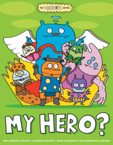 Uglydoll: My Hero? av Travis Nichols og David Horvath (Heftet)