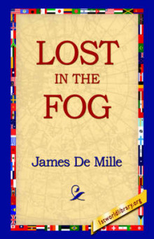 Lost in the Fog av James De Mille (Innbundet)