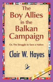 The Boy Allies in the Balkan Campaign av Clair W Hayes (Innbundet)